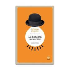 Naranxa mecánica - Anthony Burgess - comprar libro 9788418286216 - Cervantes